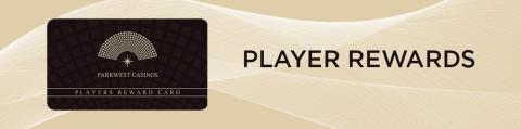 Player Rewards